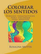 Colorear los sentidos: Dibujos terapeuticos para colorear para adultos (Spanish