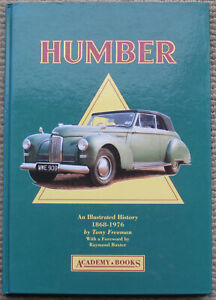 Humber an illustrated history 1868-1976 by Freeman 1991 ISBN 1 873361 04 1 Car