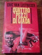 QUATTRO PEZZI DI GIADA Azione Spionaggio Thriller Van Lustbader Ediz. CDE 1988