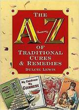 A-Z of Traditional Cures and Remedies (Reference), Lewis, Dulcie, New Book
