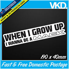 When I Grow Up Mack Sticker/ Decal - Truck Turbo Bomb JDM UTE TRUCK MINI 4x4