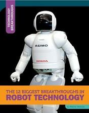 The 12 Biggest Breakthroughs in Robot Technology (Technology Breakthroughs) ( Ve