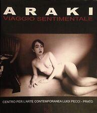 ARAKI Nobuyoshi, Araki. Viaggio sentimentale. Centro Luigi Pecci, Prato 2000