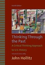 Thinking Through the Past: A Critical thinking Approach to US History, Vol. 2,