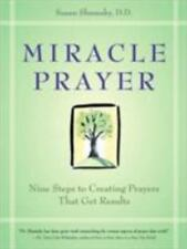 Miracle Prayer : Nine Steps to Creating Prayers That Get Results by Susan G....