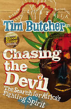 Chasing the Devil: The Search for Africa's Fighting Spirit, Butcher, Tim, Very G