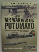 Air War Over the Putumayo - Colombian and Peruvian air operations 1932-1933