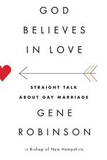 God Believes in Love: Straight Talk About Gay Marr