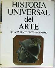 RENACIMIENTO (II) Y MANIERISMO - HISTORIA UNIVERSAL DEL ARTE TOMO 6 - VER INDICE