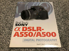 David Busch's Sony Alpha DSLR-A550/A500 Guide to Digital Photography by David...