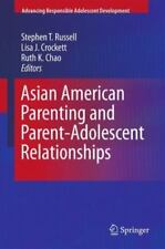 Asian American Parenting and Parent-Adolescent Relationships (2012, Paperback)