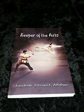 Keeper of the Arts The Story Begins Grant Miller Jackie Signed PB