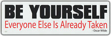 Bumper Sticker: Be Yourself, Everyone Else Is Taken | Oscar Wilde Quote