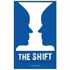 The Shift - Moving from Victim to Exploratory Self, by T J Watkins, Paperback