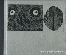 Life Library of Photography - Photographing Nature -  Mondadori 1973