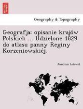 Geografja: Opisanie Krajo W Polskich ... Udzielone 1829 Do Atlasu Panny Reginy K