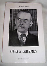 WW2 THOMAS MANN. APPELS AUX ALLEMANDS FLINKER EDITION ORIGINALE NUMEROTEE 1/60