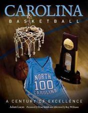 Carolina Basketball: A Century of Excellence by Lucas, Adam