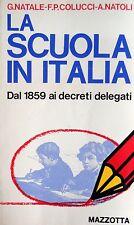 NATALE COLUCCI NATOLI LA SCUOLA IN ITALIA DALLA LEGGE CASATI 1859... MAZZOTTA 75