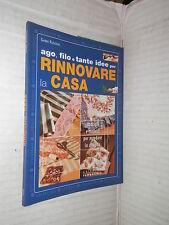 AGO FILO E TANTE IDEE PER RINNOVARE LA CASA Gabri Ruggero Gribaudo 2003 libro di
