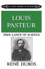 Louis Pasteur : Free Lance of Science by René Dubos (1986, Paperback, Reprint)