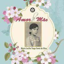 Amor de Mae by Maria Lucilia Tiago Tome Da Silva (2014, Paperback)