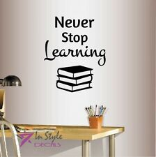 Wall Vinyl Decal Never Stop Learning Motivation Phrase Class School Sticker 2304