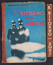 RAFFAELE DEL CASTILLO IL RITORNO DELLE AQUILE - BOMPIANI 1936 PROTOFANTASCIENZA