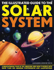NEW Illustrated Guide to the Solar System by Alexander Gordon Smith