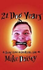 21 Dog Years : A Cube Dweller's Tale by Mike Daisey Amazon.com
