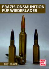 PRÄZISIONSMUNITION FÜR WIEDERLADER Herstellung Ballistik Waffen Wiederladen
