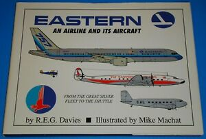 EASTERN: AN AIRLINE AND IT'S AIRCRAFT - Davies/Machat - hardback book