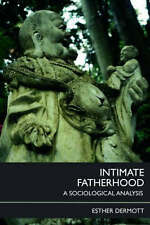 Intimate Fatherhood: A Sociological Analysis, Good Condition Book, Dermott, Esth
