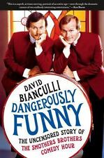 Dangerously Funny : The Uncensored Story of the Smothers Brothers Comedy Hour by