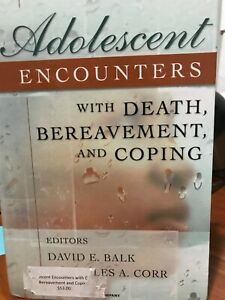 Adolescent Encounters with Death, Bereavement, and Coping by Charles A. Corr...