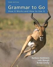 Grammar to Go: How It Works and How to Use It by Barbara Goldstein, Karen 2010