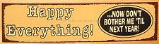 Happy Everything funny Metal Sign grouch grumpy gift bar kitchen wall art decor