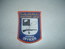 PATCH COUNTY OF WESTCHESTER SPORTSMENS CENTER RANGE OFFICER REAL NICE GUN PATCH