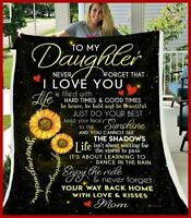 Sunflower To My Daughter Never Forget That I Love You Fleece Blanket birthday