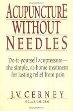 Acupuncture Without Needles by J. V. Cerney, Dr. J.V. Cerney