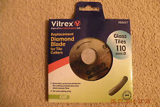 Vitrex replasment diamond blade for glass tiles cutters 103417  size 110 mm