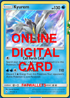 1X Kyurem 50/214 Unbroken Bonds Pokemon Online Card TCG PTCGO Digital Card