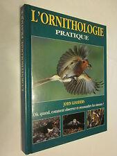 L'ORNITHOLOGIE PRATIQUE où, quand comment observer et reconnaître les oiseaux