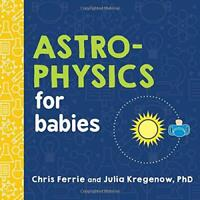 Astrophysics for Babies (Baby University) by Ferrie, Chris, NEW Book, FREE & FAS
