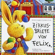 Zirkusbriefe von Felix: Ein kleiner Hase unterweg... | Buch | Zustand akzeptabel