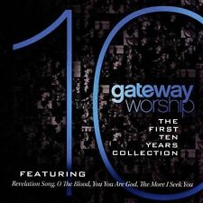 The  First 10 Years by Gateway Worship (CD, 2013, Integrity Music) * Brand New!
