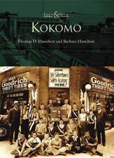 Then and Now: Kokomo, Indiana by Thomas D. Hamilton and Barbara Hamilton...