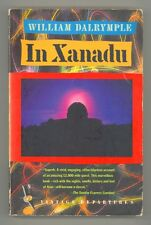 In Xanadu by William Dalrymple (1990, Paperback) Retracing Marco Polo's Route