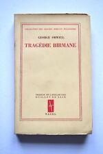 GEORGE ORWELL : TRAGÉDIE BIRMANE / NAGEL / 1946 / EO FRANÇAISE