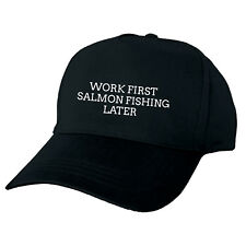 WORK FIRST SALMON FISHING LATER BLACK BASEBALL CAP FUNNY HAT
